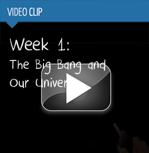 Week 1 :: The Big Bang and Our Universe